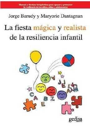 LA FIESTA MAGICA Y REALISTA DE LA RESILIENCIA INFANTIL