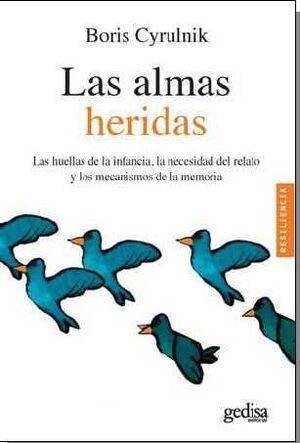 LAS ALMAS HERIDAS: LAS HUELLAS DE LA INFANCIA, LA NECESIDAD DEL RELATO