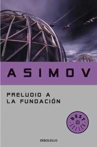 ISAAC ASIMOV: PRELUDIO A LA FUNDACION