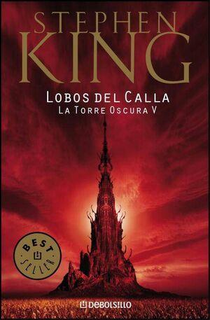 STEPHEN KING: LA TORRE OSCURA 05. LOBOS DEL CALLA (BOLSILLO)