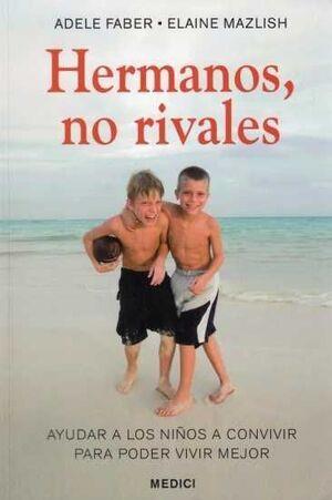HERMANOS NO RIVALES