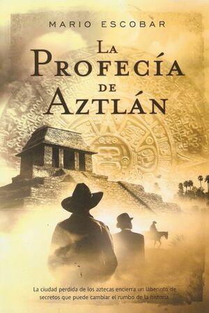 LA PROFECIA DE AZTLAN
