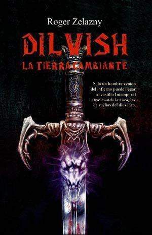 DILVISH, LA TIERRA CAMBIANTE