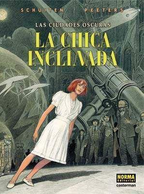 LAS CIUDADES OSCURAS #05. LA CHICA INCLINADA