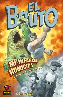EL BRUTO #02. MI INFANCIA HOMICIDA