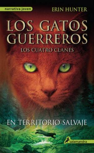 LOS GATOS GUERREROS. LOS CUATRO CLANES: EN TERRITORIO SALVAJE