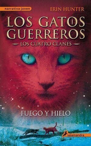 LOS GATOS GUERREROS. LOS CUATRO CLANES: FUEGO Y HIELO