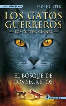 LOS GATOS GUERREROS. LOS CUATRO CLANES: EL BOSQUE DE LOS SECRETOS
