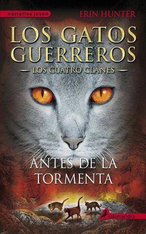 LOS GATOS GUERREROS. LOS CUATRO CLANES: ANTES DE LA TORMENTA