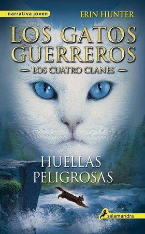 LOS GATOS GUERREROS. LOS CUATRO CLANES: HUELLAS PELIGROSAS