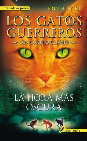 LOS GATOS GUERREROS. LOS CUATRO CLANES: LA HORA MAS OSCURA