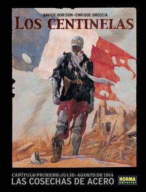 LOS CENTINELAS #01. LAS COSECHAS DE ACERO