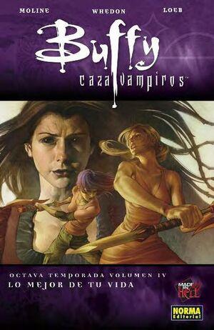BUFFY CAZAVAMPIROS 8ª TEMP #04. LO MEJOR DE TU VIDA