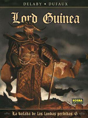 LA BALADA DE LAS LANDAS PERDIDAS #06. LORD GUINEA