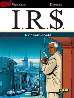 I.R.S. #04. NARCOCRACIA