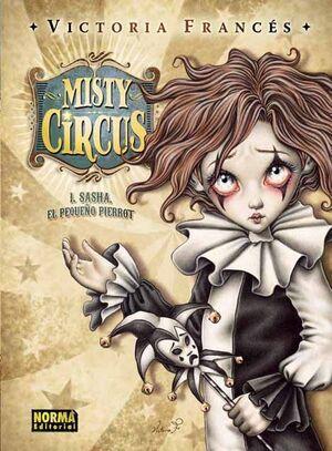 MISTY CIRCUS #01. SASHA, EL PEQUEÑO PIERROT