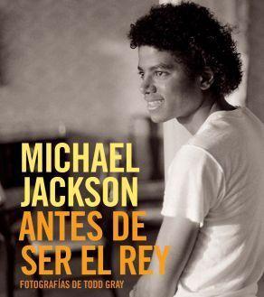 MICHAEL JACKSON: ANTES DE SER EL REY