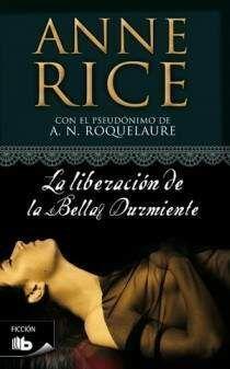 ANNE RICE: LA LIBERACION DE LA BELLA DURMIENTE (BOLSILLO)