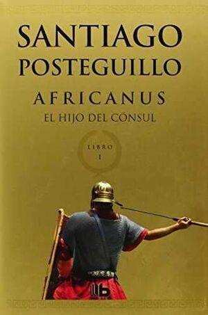 AFRICANUS. LIBRO 1: EL HIJO DEL CONSUL