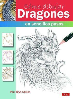 COMO DIBUJAR DRAGONES: EN SENCILLOS PASOS