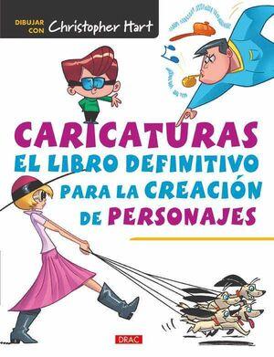 CARICATURAS EL LIBRO DEFINITIVO PARA CREACION DE PERSONAJES