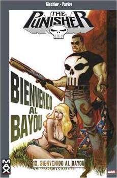 MAX PUNISHER #13. BIENVENIDO A BAYOU