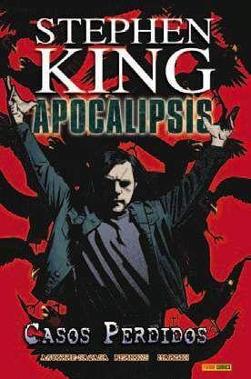 APOCALIPSIS DE STEPHEN KING #04. CASOS PERDIDOS