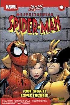 ESPECTACULAR SPIDERMAN #03.¡QUE SIGA EL ESPECTACULO! (MARVEL IMPACT)