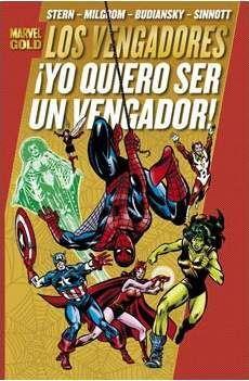 LOS VENGADORES #04. ¡YO QUIERO SER UN VENGADOR! (MARVEL GOLD)