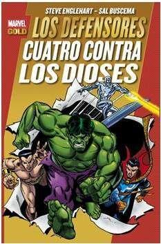 LOS DEFENSORES: CUATRO CONTRA LOS DIOSES (MARVEL GOLD)