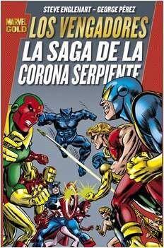 LOS VENGADORES: LA SAGA DE LA CORONA SERPIENTE (MARVEL GOLD)