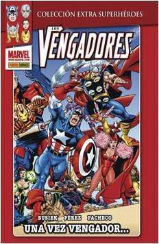 LOS VENGADORES #01. UNA VEZ VENGADOR...