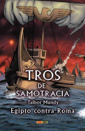 TROS DE SAMOTRACIA #09. EGIPTO CONTRA ROMA