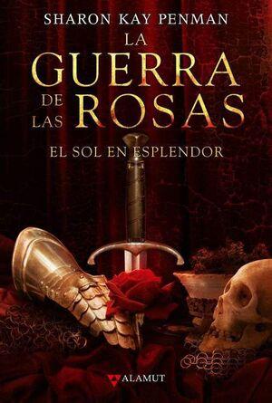 LA GUERRA DE LAS ROSAS #01. EL SOL EN ESPLENDOR