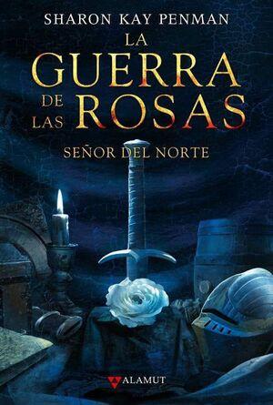 LA GUERRA DE LAS ROSAS #02. SEÑOR DEL NORTE