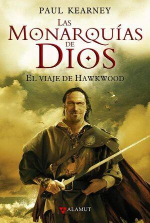 LAS MONARQUIAS DE DIOS VOL.1: EL VIAJE DE HAWKWOOD