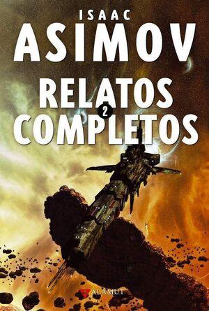 ISAAC ASIMOV: RELATOS COMPLETOS 2