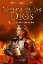 LAS MONARQUIAS DE DIOS VOL.2: LOS REYES HERETICOS