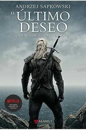 LA SAGA DE GERALT DE RIVIA #01: EL ULTIMO DESEO (PORTADA NETFLIX)