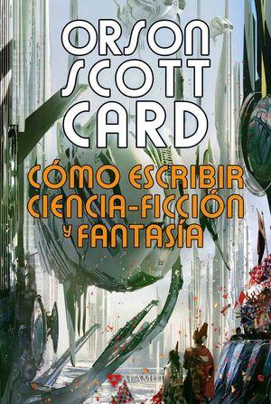 COMO ESCRIBIR CIENCIA FICCION Y FANTASIA (CARTONE)