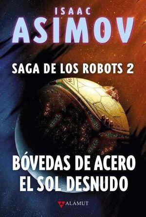 SAGA DE LOS ROBOTS VOL.2 - BOVEDAS DE ACERO / EL SOL DESNUDO (ED.COLECC)