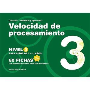 VELOCIDAD DE PROCESAMIENTO: NIVEL 3 DE 7 A 11 AÑOS