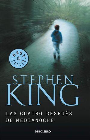 STEPHEN KING: LAS CUATRO DESPUES DE MEDIANOCHE