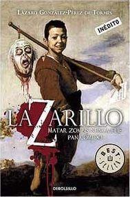 LAZARILLO. MATAR ZOMBIES NUNCA FUE PAN COMIDO (DEBOLSILLO)