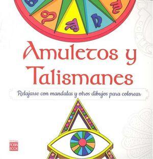 AMULETOS Y TALISMANES: RELAJARSE CON MANDALAS Y OTROS DIBUJOS PARA COLOREAR