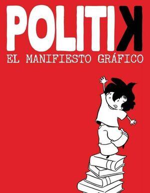 POLITIK. EL MANIFIESTO GRAFICO
