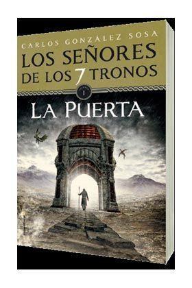 LOS SEÑORES DE LOS 7 TRONOS #01. LA PUERTA