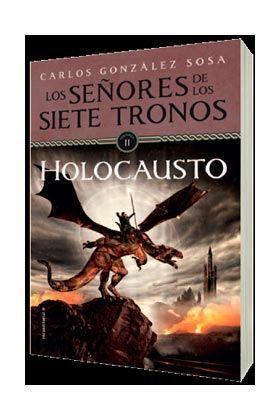 LOS SEÑORES DE LOS 7 TRONOS #02. HOLOCAUSTO