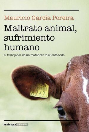MALTRATO ANIMAL SUFRIMIENTO HUMANO