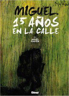 MIGUEL. 15 AÑOS EN LA CALLE